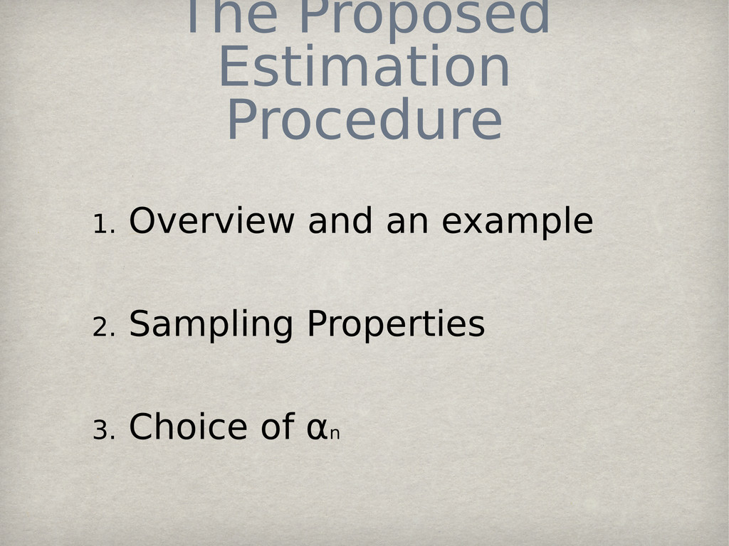 The Proposed Estimation Procedure 1. Overview a...