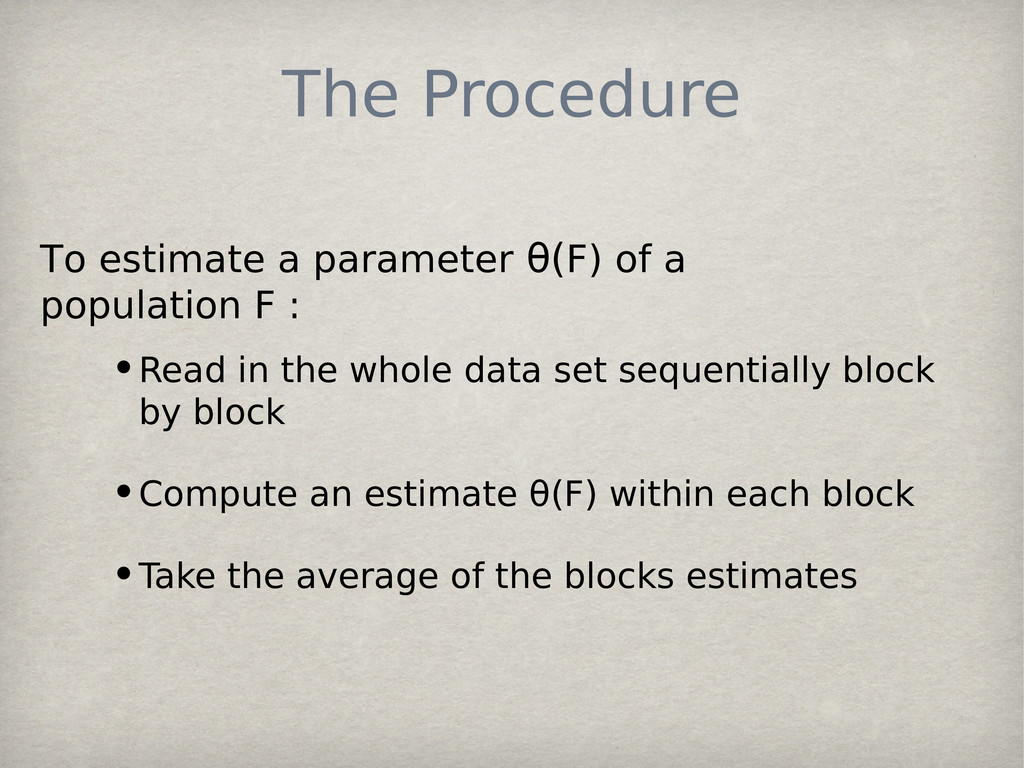 The Procedure •Read in the whole data set seque...