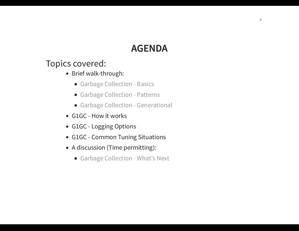 AGENDA AGENDA Topics covered: Brief walk-throug...