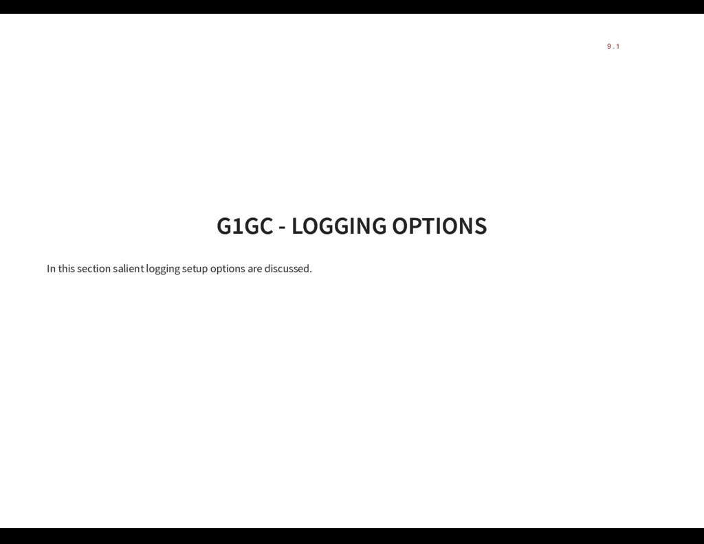G1GC - LOGGING OPTIONS G1GC - LOGGING OPTIONS I...