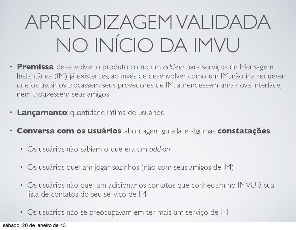 APRENDIZAGEM VALIDADA NO INÍCIO DA IMVU • Premi...