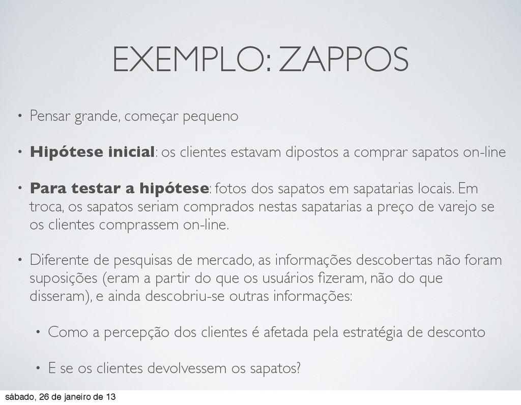 EXEMPLO: ZAPPOS • Pensar grande, começar pequen...