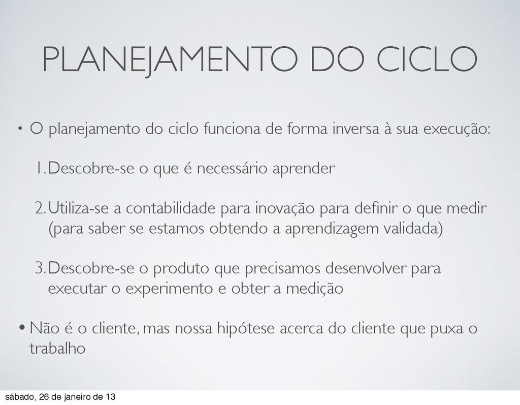 PLANEJAMENTO DO CICLO • O planejamento do ciclo...