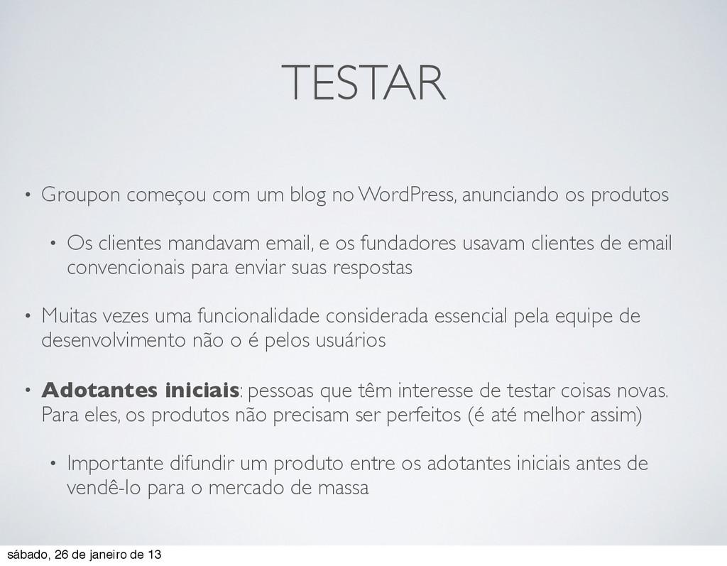TESTAR • Groupon começou com um blog no WordPre...