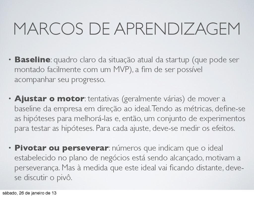 MARCOS DE APRENDIZAGEM • Baseline: quadro claro...