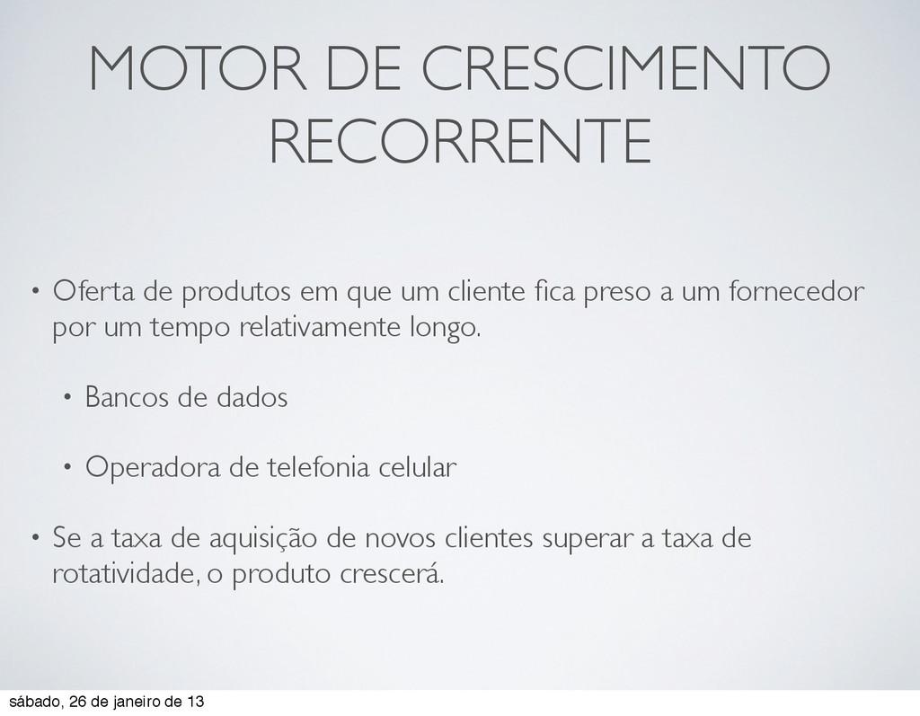 MOTOR DE CRESCIMENTO RECORRENTE • Oferta de pro...