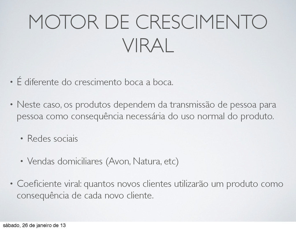 MOTOR DE CRESCIMENTO VIRAL • É diferente do cre...