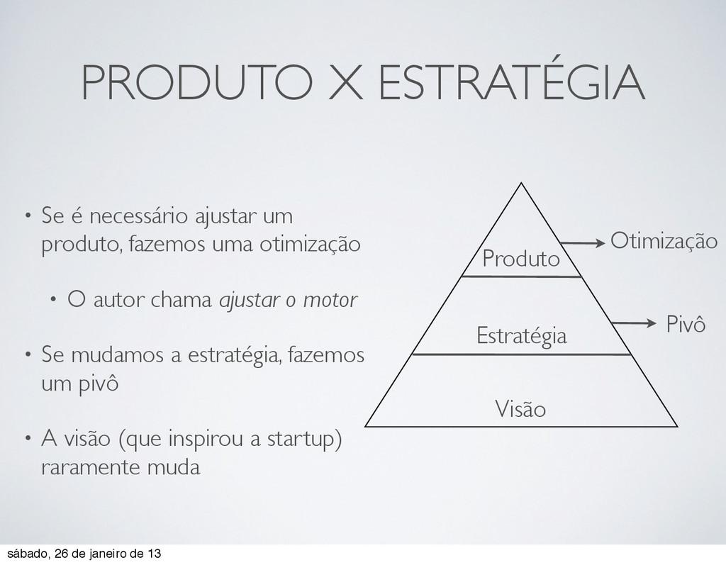 PRODUTO X ESTRATÉGIA • Se é necessário ajustar ...