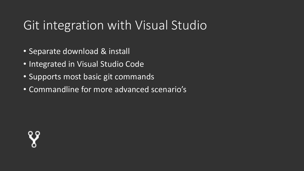 Git integration with Visual Studio • Separate d...