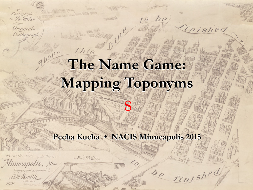 $ The Name Game: Mapping Toponyms The Name Game...