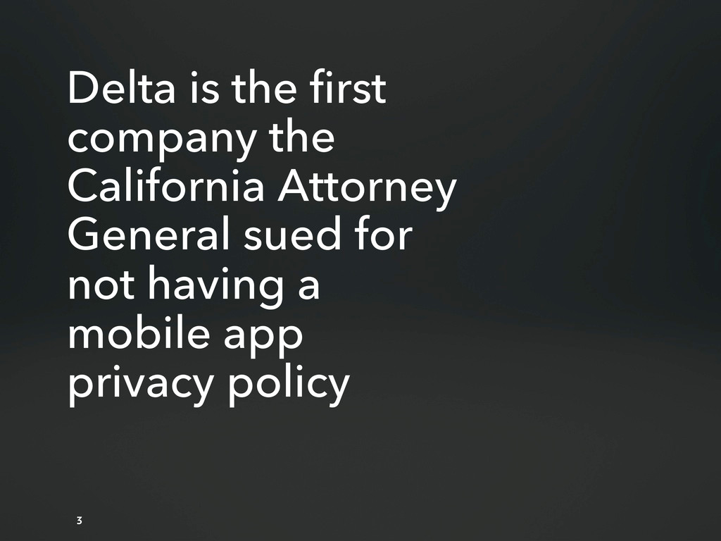 3 Delta is the first company the California Att...