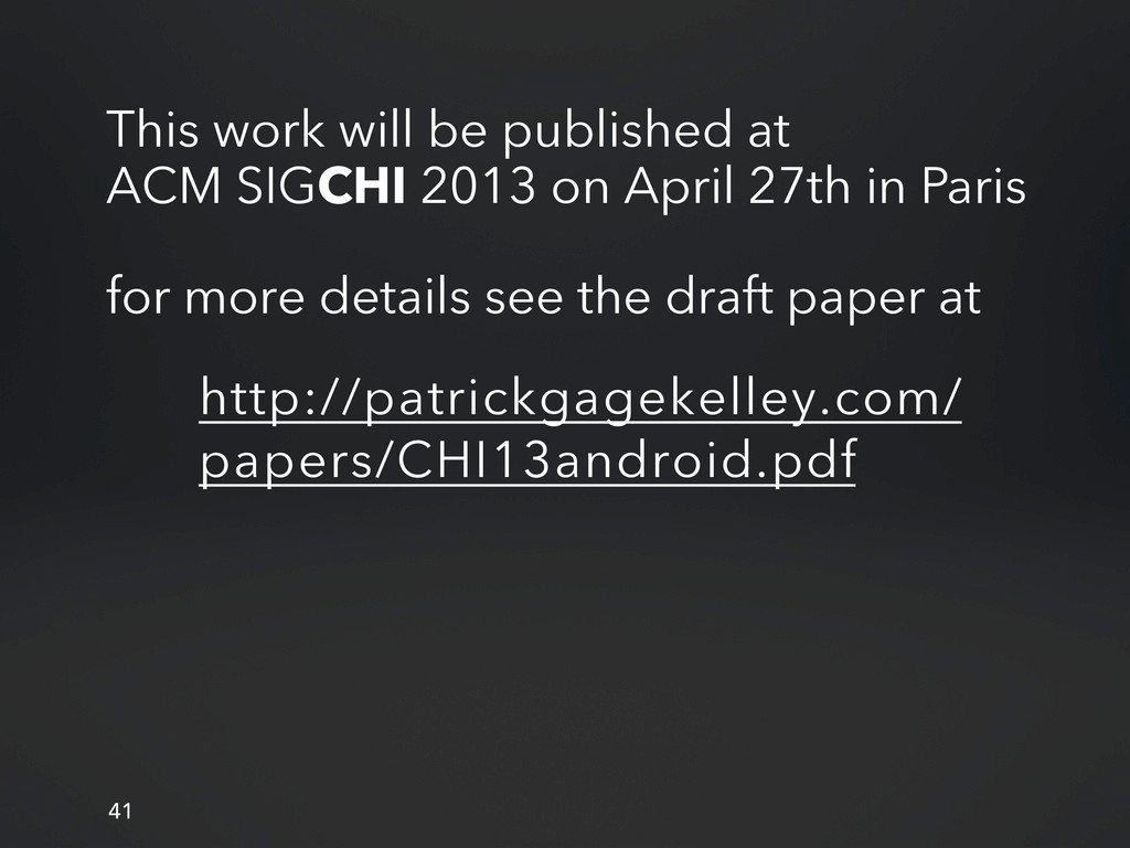 This work will be published at ACM SIGCHI 2013 ...