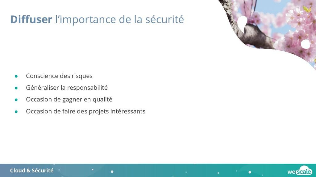 Diffuser l'importance de la sécurité Cloud & Séc...