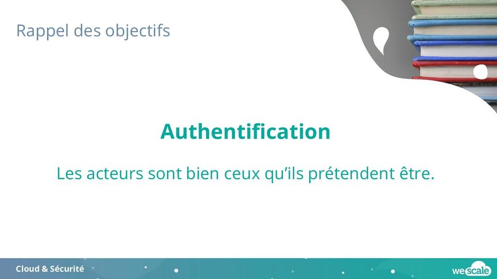 Rappel des objectifs Cloud & Sécurité Authentifi...
