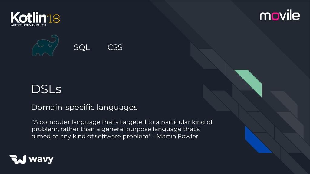 """DSLs Domain-specific languages """"A computer lang..."""