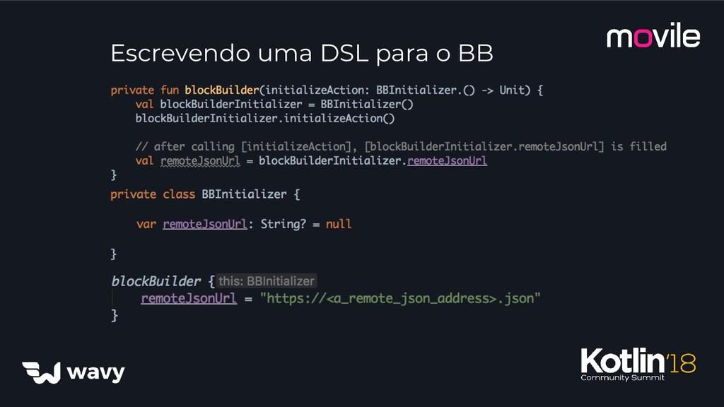 Escrevendo uma DSL para o BB