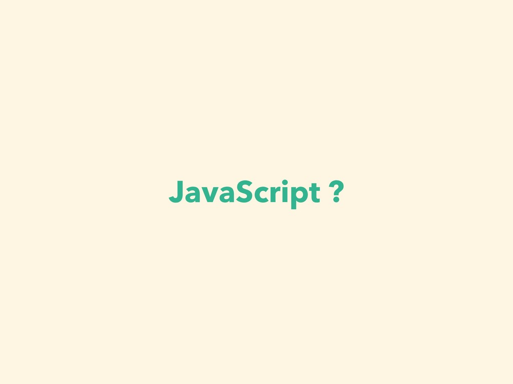 JavaScript ?