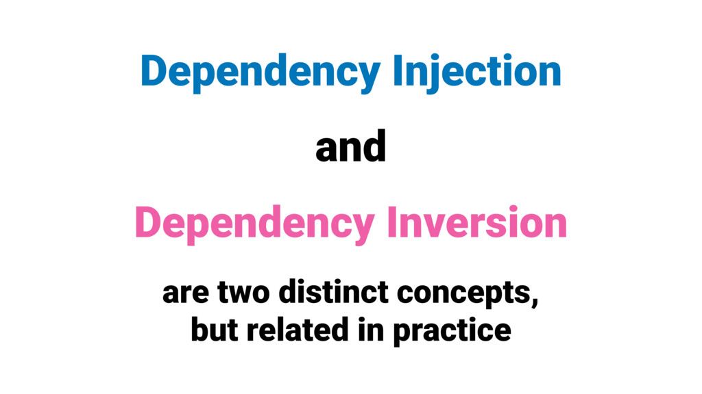 Dependency Injection and Dependency Inversion a...