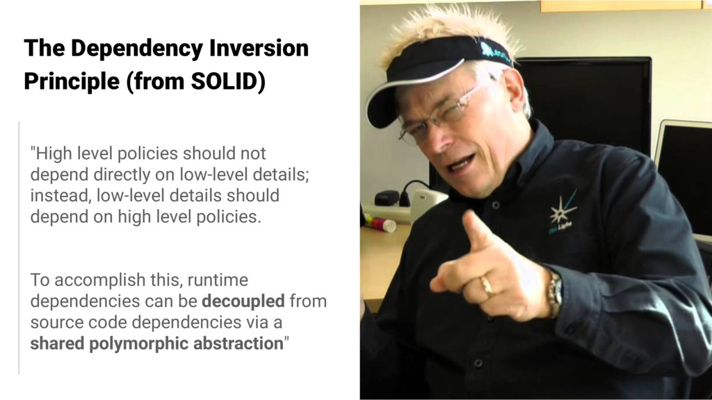 The Dependency Inversion Principle (from SOLID)...
