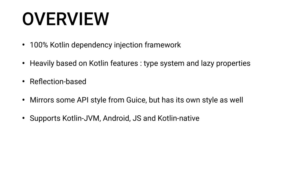OVERVIEW • 100% Kotlin dependency injection fra...