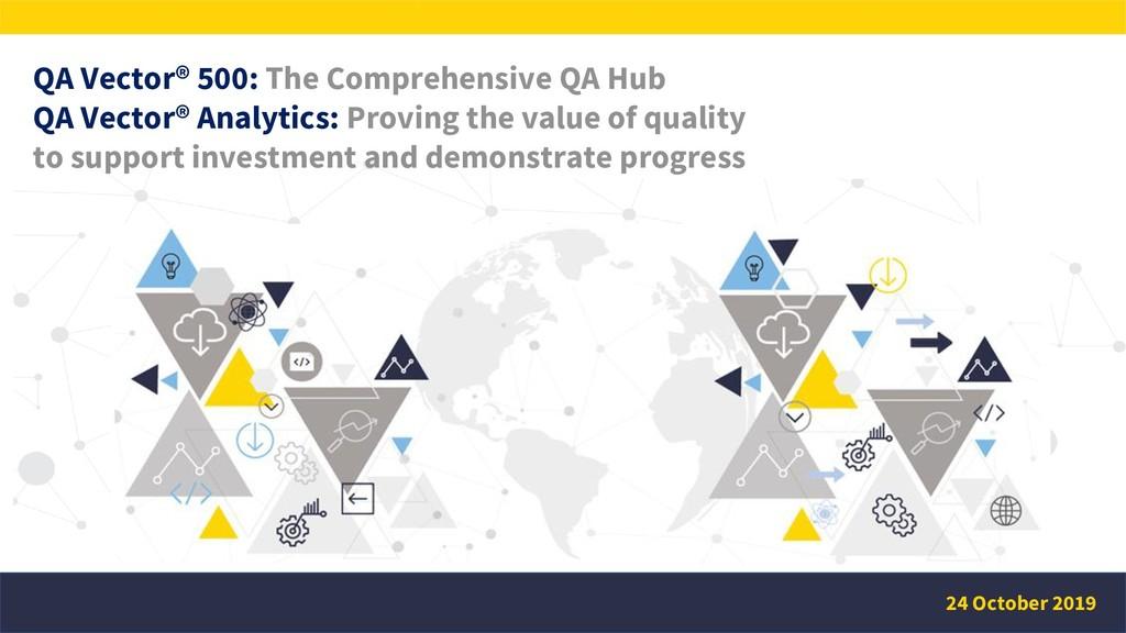 QA Vector® 500: The Comprehensive QA Hub QA Vec...