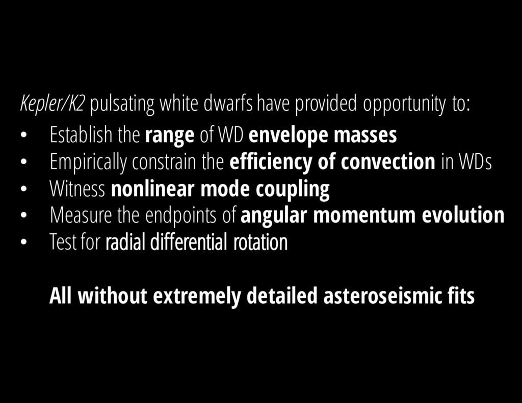 Kepler/K2 pulsating white dwarfs have provided ...