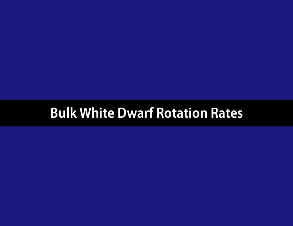 Bulk White Dwarf Rotation Rates