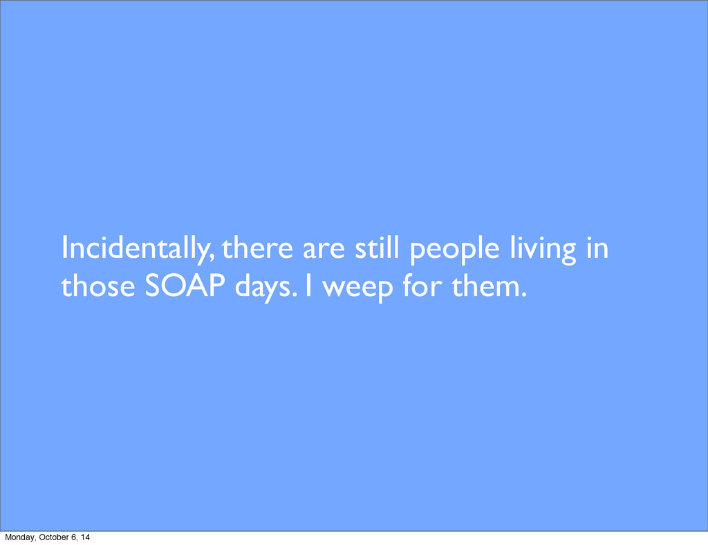 Incidentally, there are still people living in ...