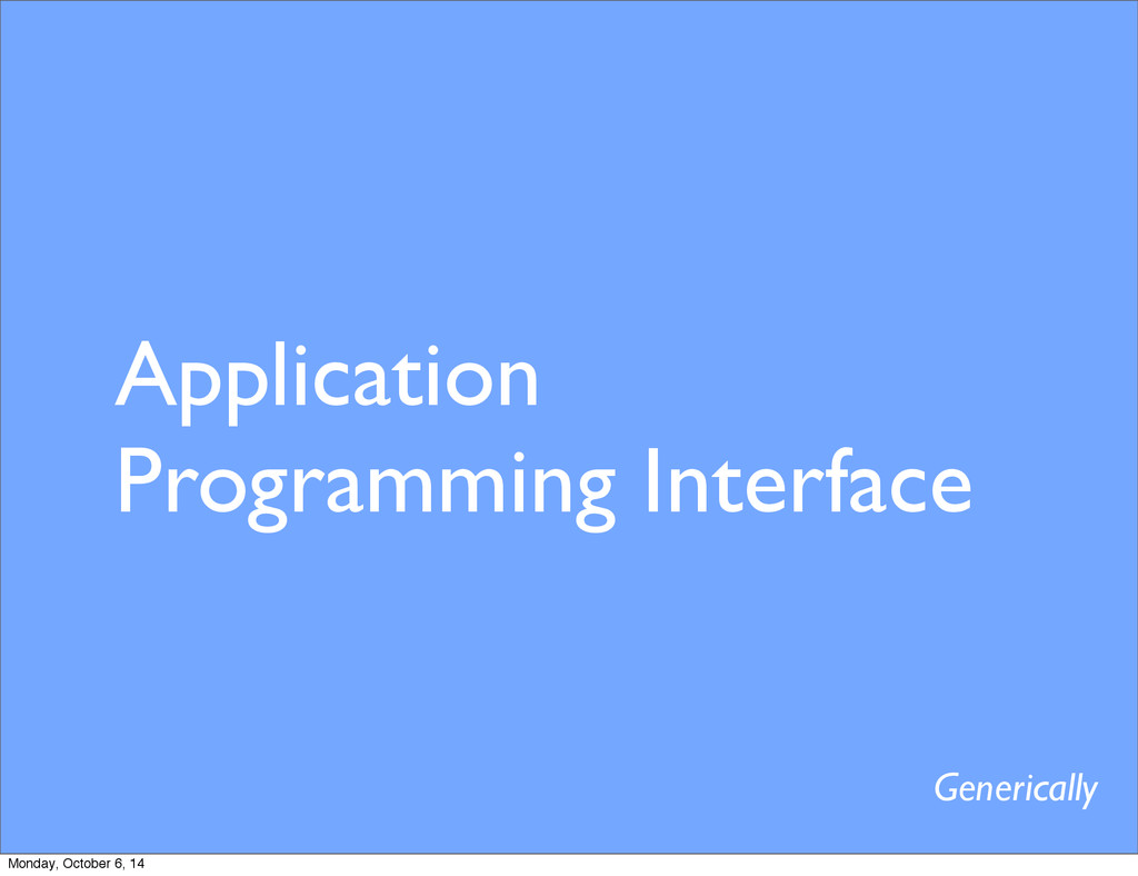 Application Programming Interface Generically M...