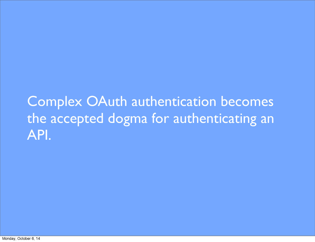 Complex OAuth authentication becomes the accept...