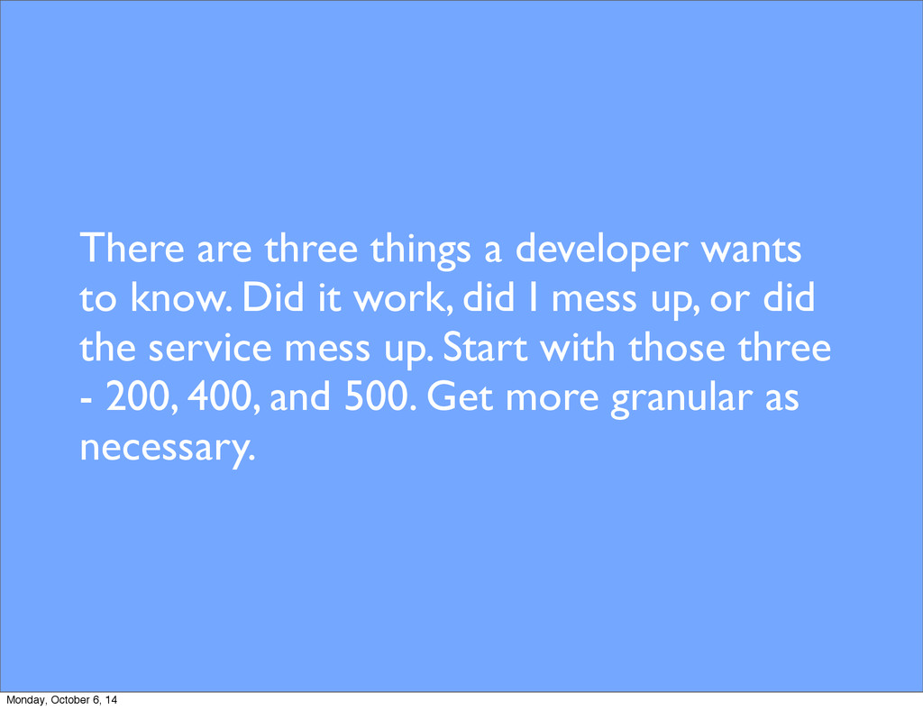 There are three things a developer wants to kno...