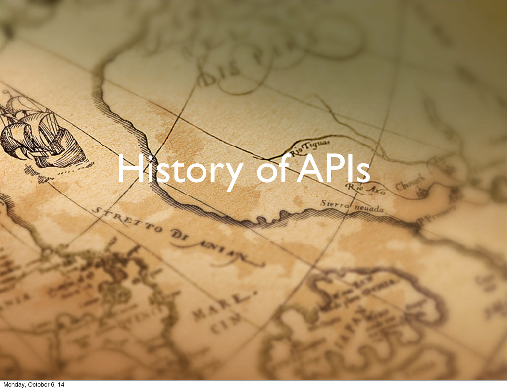 History of APIs Monday, October 6, 14
