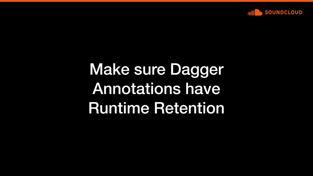 Make sure Dagger Annotations have Runtime Reten...