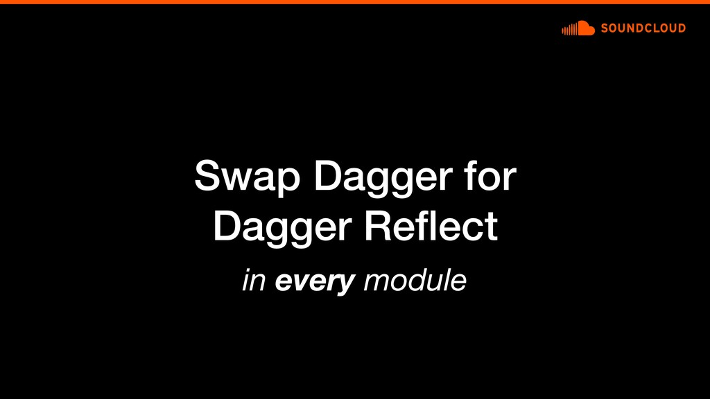 Swap Dagger for Dagger Reflect in every module