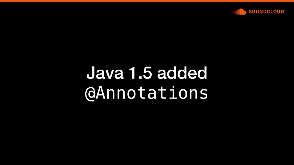 Java 1.5 added @Annotations