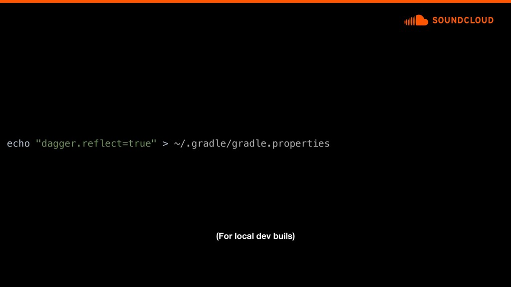 "echo ""dagger.reflect=true"" > ~/.gradle/gradle.p..."