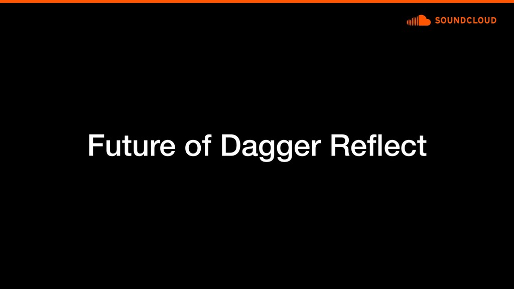 Future of Dagger Reflect