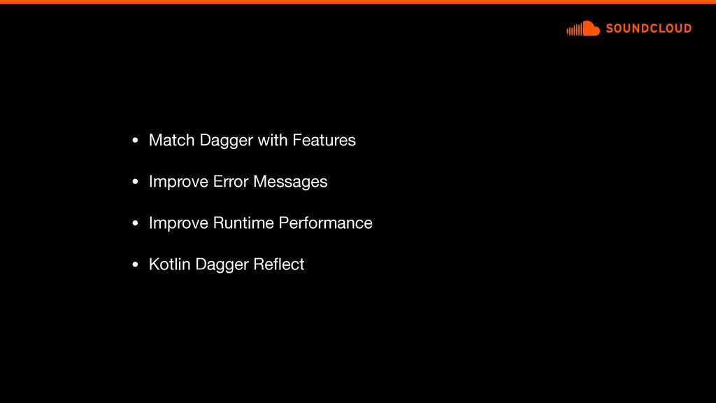 • Match Dagger with Features  • Improve Error M...