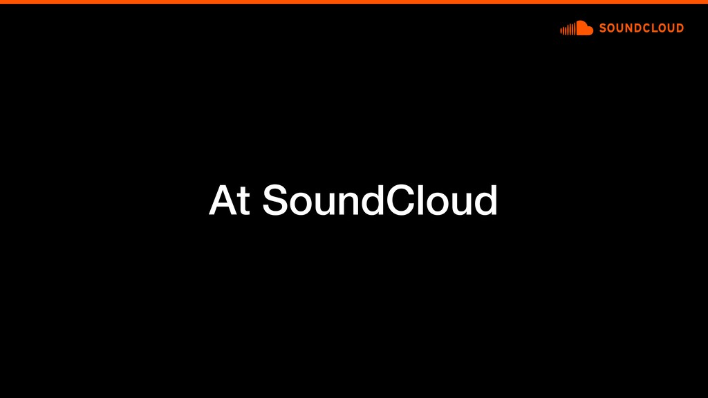 At SoundCloud