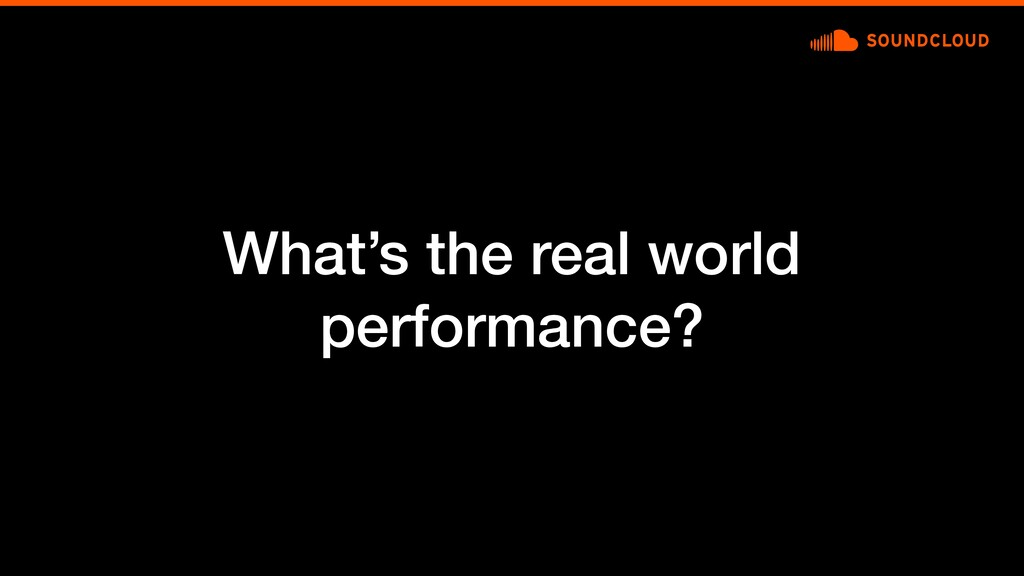 What's the real world performance?