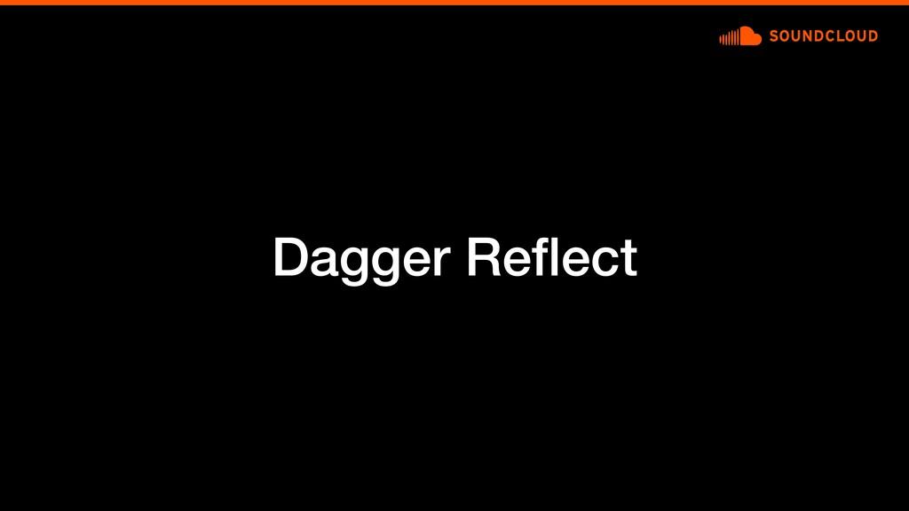 Dagger Reflect