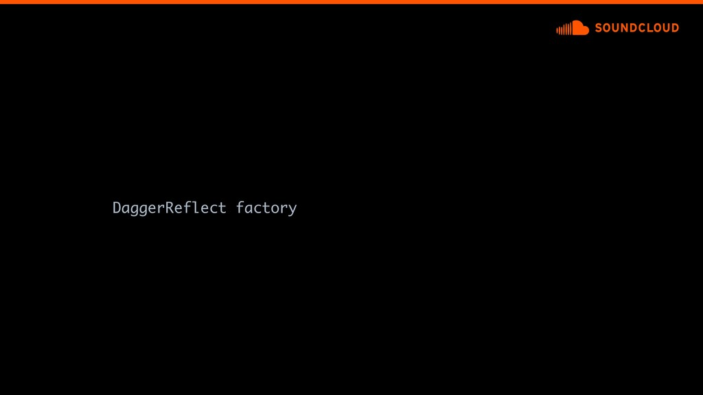 DaggerReflect factory