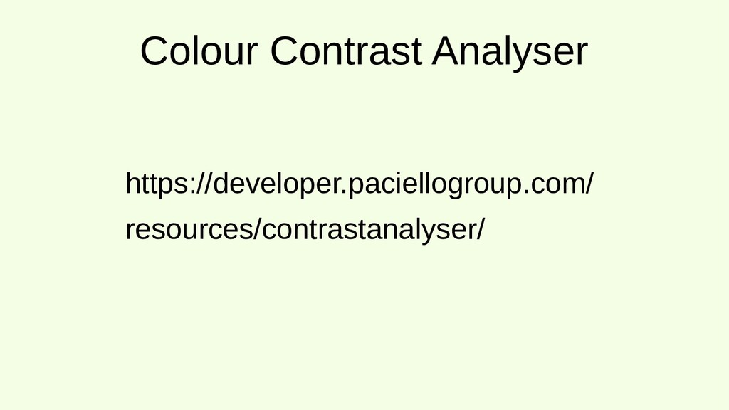 Colour Contrast Analyser https://developer.paci...