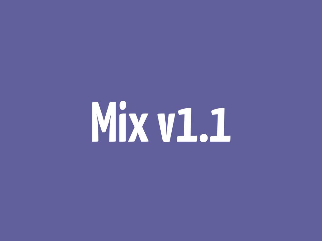 Mix v1.1