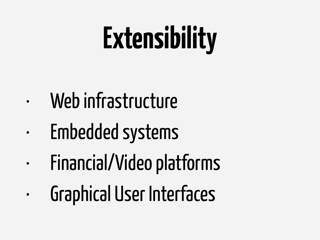 Extensibility • Web infrastructure • Embedded s...