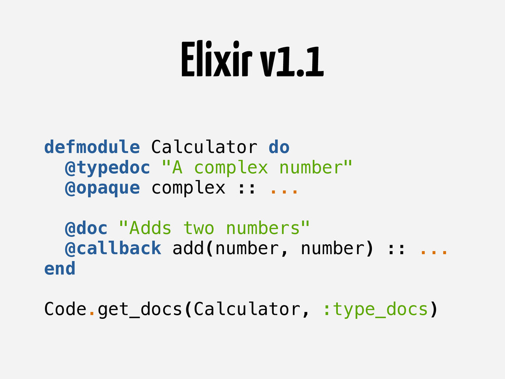 "Elixir v1.1 defmodule Calculator do @typedoc ""A..."