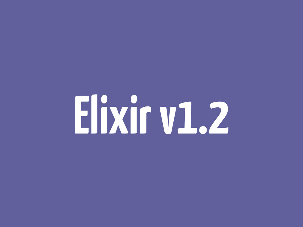 Elixir v1.2
