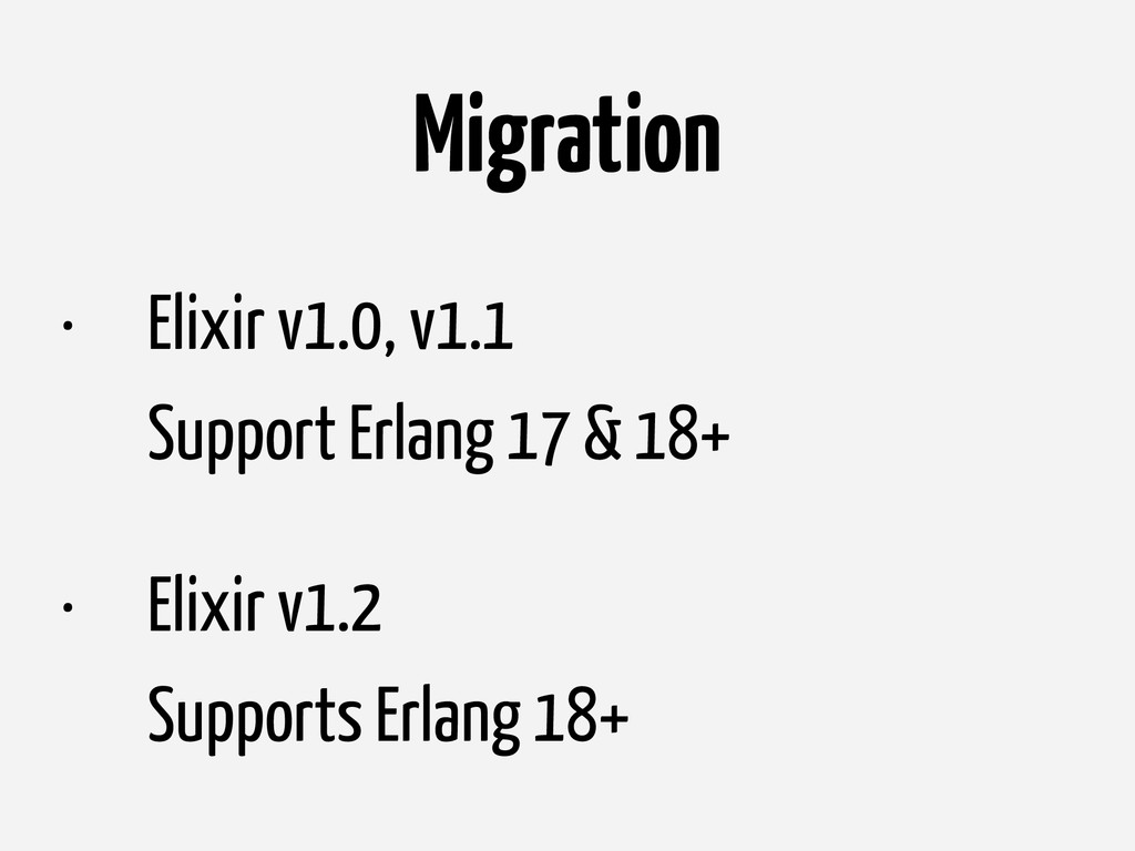 Migration • Elixir v1.0, v1.1