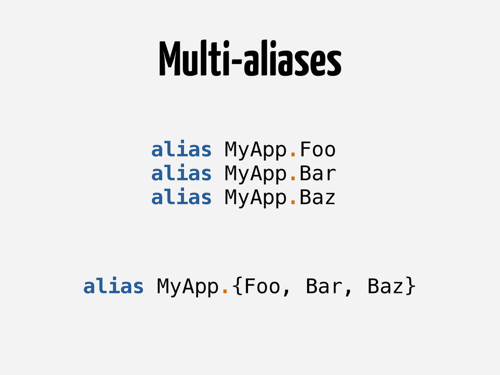 Multi-aliases alias MyApp.Foo alias MyApp.Bar a...