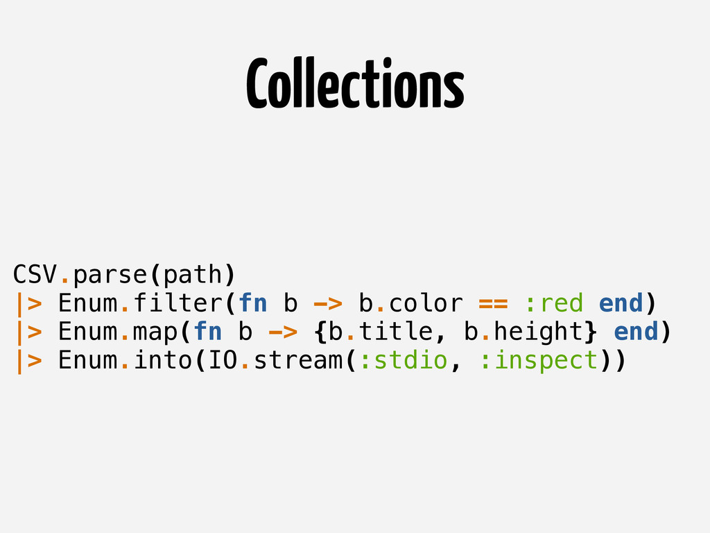 Collections CSV.parse(path) |> Enum.filter(fn b...
